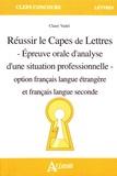 Claire Vadel - Réussir le Capes de Lettres - Epreuve orale d'analyse d'une situation professionnelle option français langue étrangère et français langue seconde.