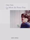 Claire Varin - La Mort de Peter Pan.