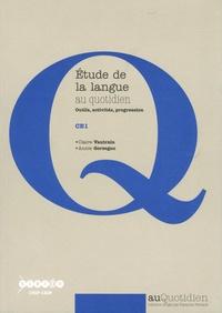 Claire Vautrain et Annie Gorzegno - Etude de la langue au quotidien CE1 - Outils, activités, progression.