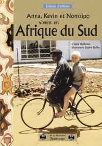 Claire Veillères - Anna, Kevin et Nomzipo vivent en Afrique du Sud.