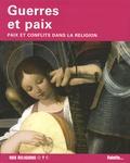 Claire Veillères - Guerres et paix - Paix et conflits dans la religion.