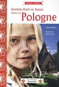 Claire Veillères - Jaroslaw, Kasia et Janusz vivent en Pologne.