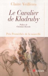 Claire Veillères - Le Cavalier de Klabruby.