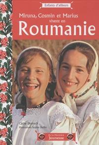 Claire Veillères - Miruna, Cosmin et Marius vivent en Roumanie.