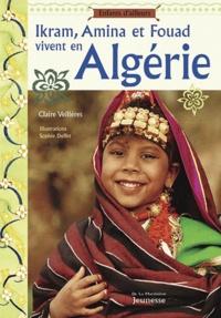 Claire Veillières - Ikram, Amina et Fouad vivent en Algérie.