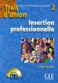 Claire Verdier - Trait d'union 2 - Insertion professionnelle. 1 CD audio