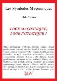 Claire Vernon - Loge maçonnique, loge initiatique N.14.
