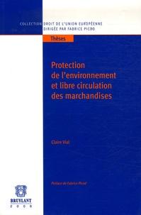 Claire Vial - Protection de l'environnement et libre circulation des marchandises.