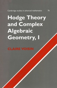 Claire Voisin - Hodge Theory and Complex Algebraic Geometry - Volume I.