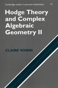 Claire Voisin - Hodge Theory and Complex Algebraic Geometry - Volume II.
