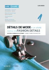 Claire Wargnier - Détails de mode à la loupe - Tome 1, Généralités, coutures, pattes de boutonnage, empiècements, modes opératoires.
