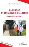 Claire Weibel Yacoub - La France et les Assyro-Chaldéens - Qu'en dit la presse ?.