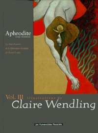 Claire Wendling - Aphrodite Tome 3 : Avec Wendling.
