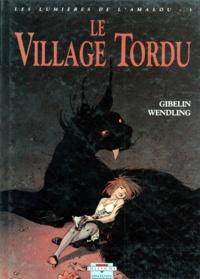 Claire Wendling et Christophe Gibelin - Les lumières de l'Amalou Tome 3 : Le village tordu.