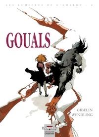 Claire Wendling et Christophe Gibelin - Les lumières de l'Amalou Tome 4 : Gouals.