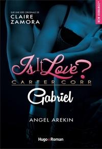 Claire Zamora et Angel Arekin - NEW ROMANCE  : Is it love ? Carter Corp. Gabriel Episode 1.