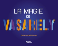 La magie de Vasarely - Claire Zucchelli-Romer | Showmesound.org
