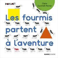 Claire Zucchelli-Romer - Les fourmis partent à l'aventure.