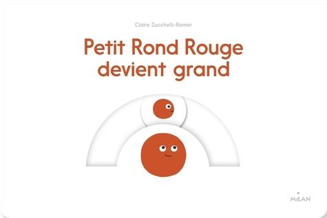 Claire Zucchelli-Romer - Petit Rond Rouge devient grand.