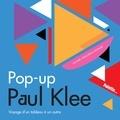 Claire Zucchelli-Romer - Pop-up Paul Klee - Voyage d'un tableau à un autre.
