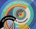 Claire Zucchelli-Romer - Robert Delaunay - Les couleurs en mouvement.