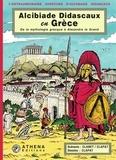 Clanet et  Clapat - Alcibiade Didascaux en Grèce - De la mythologie grecque à Alexandre le Grand.