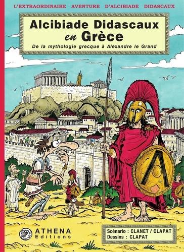 Alcibiade Didascaux en Grèce. De la mythologie grecque à Alexandre le Grand