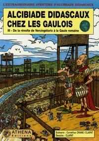 Clapat et Cornélius Crane - Alcibiade Didascaux chez les Gaulois Tome 3 : De la révolte de Vercingétorix à la Gaule romaine.