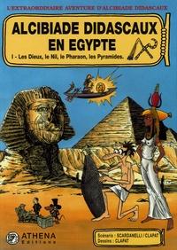 Clapat et  Scardanelli - Alcibiade Didascaux en Egypte Tome 1 : Les Dieux, le Nil, le Pharaon, les Pyramides.