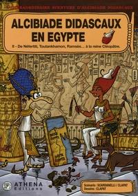Clapat et  Scardanelli - Alcibiade Didascaux en Egypte Tome 2 : De Néfertiti, Toutankhamon, Ramsès... à la reine Cléopâtre.