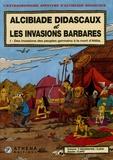 Clapat et P Haggerstein - Alcibiade Didascaux et les Invasions Barbares Tome 1 : Des invasions des peuples germains à la mort d'Attila.