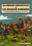 Clapat et P Haggerstein - Alcibiade Didascaux et les Invasions Barbares Tome 2 : De la prise de Rome par Genséric, roi des Vandales, à la mort de Clovis, roi des Francs.