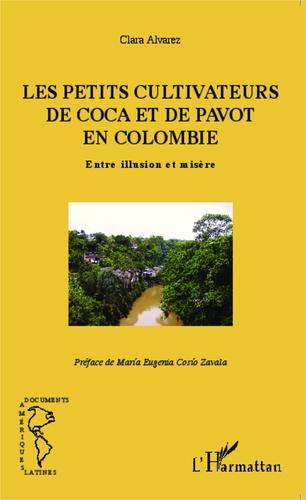 Les petits cultivateurs de coca et de pavot en Colombie. Entre illusion et misère