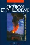 Daniel Delattre - Cicéron et Philodème. - La polémique en philosophie.