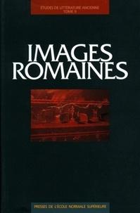 Clara Auvray-Assayas et Florence Dupont - Études de littérature ancienne Tome 9 - Images romaines.