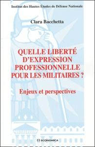 Clara Bacchetta - Quelle liberté d'expression professionnelle pour les militaires ? - Enjeux et perspectives.
