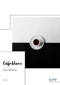 Clara Ballereau - Café blanc.