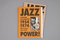 Clara Bastid et Marie Robert - Jazz power ! L'aventure Jazz magazine, 1954-1974 - Avec Jazz magazine, vingt ans d'avant-garde (1954-1974).