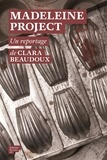 Clara Beaudoux - Madeleine project.
