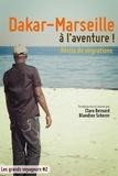 Clara Bernard et Blandine Scherer - Dakar-Marseille à l'aventure ! - Récits de migrations.