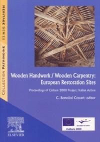 Wooden handwork / Wooden carpentry: European restoration sites. - Proceedings of culture 2000 project: italian action.pdf