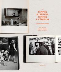 Clara Bouveresse - Femmes à l'oeuvre, femmes à l'épreuve - Unretouched Women - Eve Arnold, Abigail Heyman, Susan Meiselas.