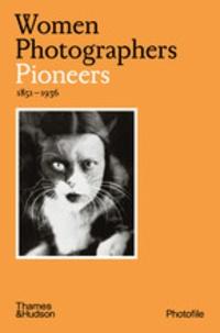 Clara Bouveresse - Women photographers : pioneers.