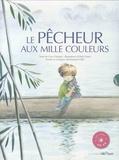 Clara Darques et Emmanuel Villié - Le pêcheur aux mille couleurs. 1 CD audio