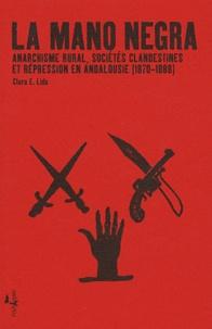 Histoiresdenlire.be La Mano Negra - Anarchisme rural, sociétés clandestines et répression en Andalousie (1870-1888) Image