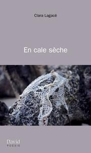 Clara Lagacé - En cale sèche.