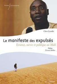 Clara Lecadet - Le manifeste des expulsés - Errance, survie et politique au Mali.