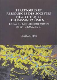 Clara Lietar - Territoires et ressources des sociétés néolithiques du bassin parisien - Le cas du Néolithique moyen (4500-3800 av. n-è.).