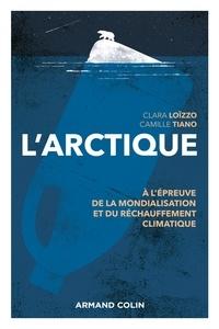Clara Loïzzo et Camille Tiano - L'Arctique - A l'épreuve de la mondialisation et du réchauffement climatique.