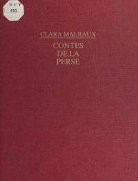 Clara Malraux et Jean Schoumann - Contes de la Perse.
